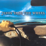 Jesus, Take the Wheel: Today's Best Inspirational Country Songs  -     By: Nashville Prime Time