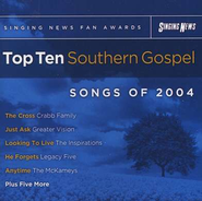 Singing News Fan Awards Top Ten Southern Gospel Songs of 2004, Compact Disc [CD]  -