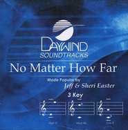 No Matter How Far, Accompaniment CD   -     By: Jeff Easter, Sheri Easter