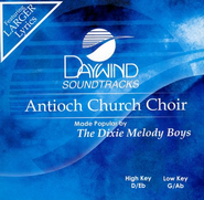 Antioch Church Choir, Accompaniment CD   -     By: Dixie Melody Boys
