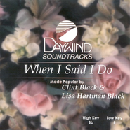 When I Said I Do, Accompaniment CD   -     By: Clint Black