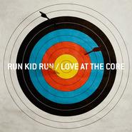 Love At The Core CD   -     By: Run Kid Run