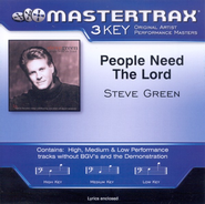 People Need The Lord (Premiere Performance Plus Track)  [Music Download] -     By: Steve Green