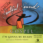 I'm Gonna Be Ready, Accompaniment CD   -     By: Yolanda Adams