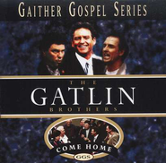 The Gatlin Brothers Come Home CD   -              By: The Gatlin Brothers