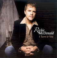 I Turn To You CD   -     By: Richie McDonald