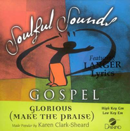 Glorious (Make The Praise), Accompaniment CD   -              By: Karen Clark-Sheard