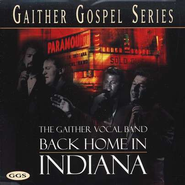 Back Home In Indiana CD   -     By: Gaither Vocal Band
