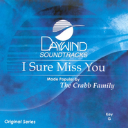 I Sure Miss You, Accompaniment CD   -     By: The Crabb Family