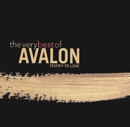 The Very Best of Avalon: Testify to Love CD   -     By: Avalon