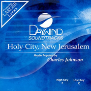 Holy City, New Jerusalem, Accompaniment CD   -     By: Charles Johnson