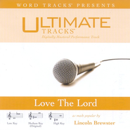 Love The Lord - Low Key Performance Track w/ Background Vocals  [Music Download] -     By: Lincoln Brewster