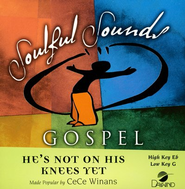He's Not On His Knees Yet, Accompaniment CD   -              By: CeCe Winans