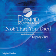 Not That You Died, Acc CD   -              By: Legacy Five