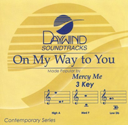 On My Way To You, Accompaniment CD   -     By: MercyMe