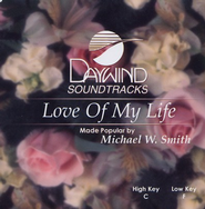 Love Of My Life, Accompaniment CD   -     By: Michael W. Smith