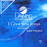 I Give You Jesus, Accompaniment CD   -     By: Janet Paschal