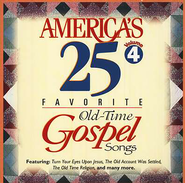 America's 25 Favorite Old-Time Gospel Songs, Volume 4 CD   -              By: Various Artists
