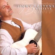 I Believe CD   -     By: Jimmy Fortune