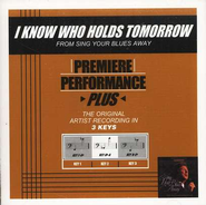 I Know Who Holds Tomorrow, Accompaniment CD   -              By: Bill Gaither, Gloria Gaither, Homecoming Friends