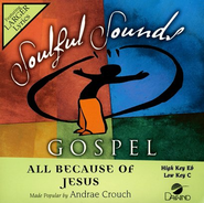 All Because Of Jesus, Accompaniment CD   -     By: Andrae Crouch