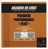 Because He Lives, Accompaniment CD   -     By: Bill Gaither, Gloria Gaither, Homecoming Friends