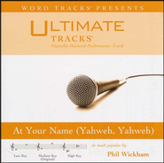 At Your Name (Yahweh, Yahweh) [Medium Key Performance Track With Background Vocals]  [Music Download] -