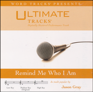 Remind Me Who I Am, Acc CD   -              By: Jason Gray