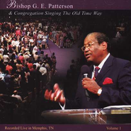 Singing The Old Time Way, Volume 1 CD   -     By: Bishop G.E. Patterson & Congregation