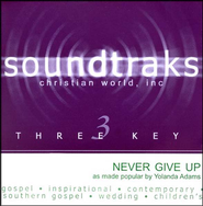 Never Give Up, Accompaniment CD   -              By: Yolanda Adams