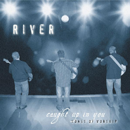 Caught Up In You CD   -     By: River