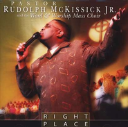 Right Place, Compact Disc [CD]   -     By: Pastor Rudolph McKissick Jr.