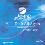 He'd Do It All Again, Accompaniment CD   -     By: Greater Vision