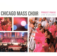 Project Praise: Live In Atlanta CD   -     By: Chicago Mass Choir