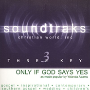 Only If God Says Yes, Accompaniment CD   -     By: Yolanda Adams