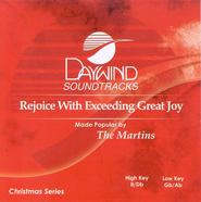 Rejoice with Exceeding Great Joy, Accompaniment CD   -     By: The Martins