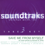 Save Me From Myself, Accompaniment CD   -              By: Michael W. Smith