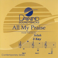 All My Praise, Accompaniment CD   -     By: Selah