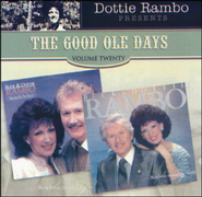 The Good Ole Days, Volume 20 CD   -              By: Dottie Rambo, The Singing Rambos