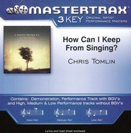 How Can I Keep From Singing? Accompaniment CD   -     By: Chris Tomlin