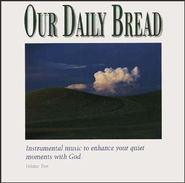 Our Daily Bread, Volume 2: Hymns of the Day CD   -