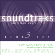 Pray About Everything Acc, CD  -     By: Gordon Mote