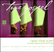 I Need Your Glory, Accompaniment CD   -     By: Earnest Pugh