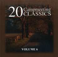 20 Campmeeting Classics, Volume 6 CD   -
