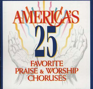 America's 25 Favorite Praise & Worship, Volume 1 CD   -