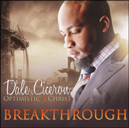 Breakthrough, CD   -              By: Dale Ciceron, Optimistic 4 Christ