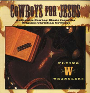 Cowboys For Jesus  [Music Download] -     By: Flying W Wranglers