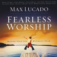 Fearless Worship--CD and DVD   -     By: Max Lucado