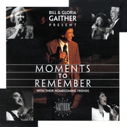 Moments To Remember CD   -     By: Bill Gaither, Gloria Gaither, Homecoming Friends
