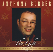 The Gift CD   -     By: Anthony Burger
